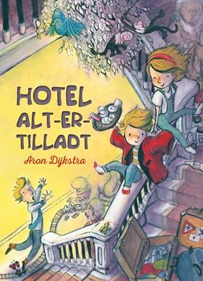 Hotel alt-er-tilladt Aron Dÿkstra 9788740619362