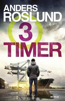 Tre timer Anders Roslund 9788770070652