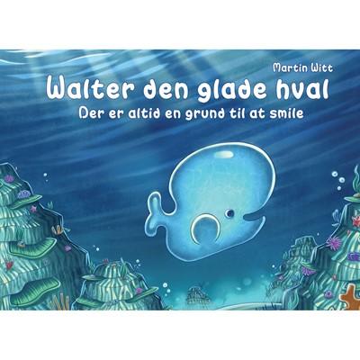 Walter den glade hval Martin Witt 9788793238091