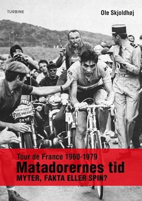 Tour de France 1960-1979 Ole Skjoldhøj 9788740622072
