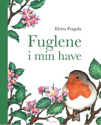 Fuglene i min have Elvira Fragola 9788740650822