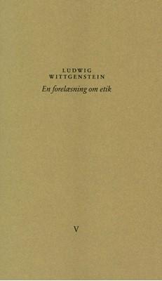 En forelæsning om etik Ludwig Wittgenstein 9788793499287
