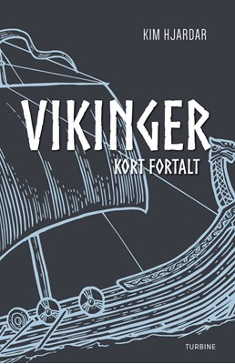Vikinger - kort fortalt Kim Hjardar 9788740650754
