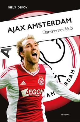 Ajax Amsterdam - danskernes klub Niels Idskov 9788740650891