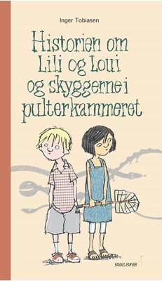 Historien om Lili og Loui og skyggerne i pulterkammeret Inger Tobiasen 9788799940479