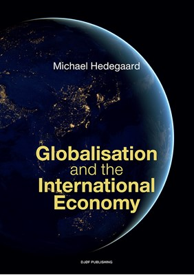 Globalisation and the International Economy Michael Hedegaard 9788757439748