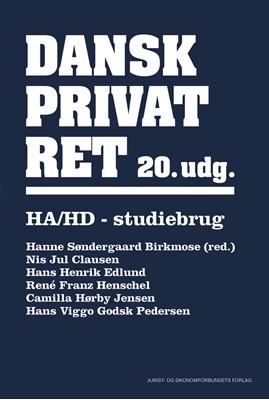 Dansk Privatret HA og HD Hanne Søndergaard Birkmose, Nis Jul Clausen (ansv. red.), Camilla Hørby Jensen, Hans Viggo Godsk Pedersen, René Franz Henschel, Hans Henrik Edlund 9788757440331