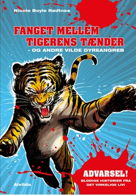 Fanget mellem tigerens tænder - og andre vilde dyreangreb Nicole Boyle Rødtnes 9788741500317