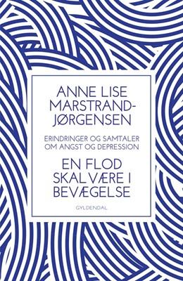 En flod skal være i bevægelse Anne Lise Marstrand-Jørgensen 9788702271874