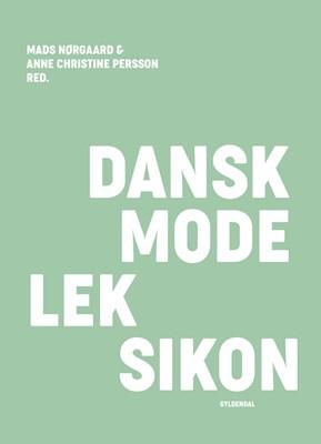 Dansk modeleksikon - mint Mads Nørgaard, Anne Christine Persson 9788702257816