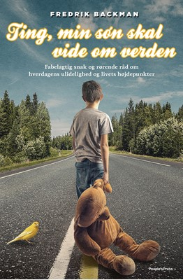 Ting, min søn skal vide om verden Fredrik Backman 9788772005560