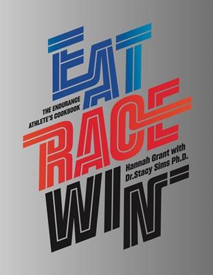 EAT RACE WIN - Engelsk Stacy Sims, Hannah Grant 9788799816910