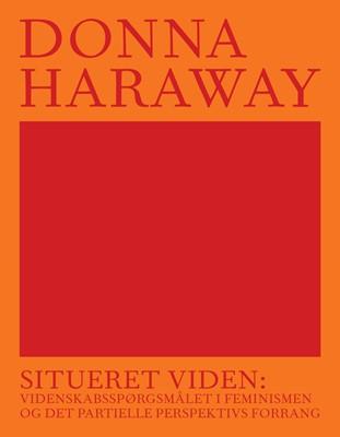 Situeret viden Donna Haraway 9788793535268