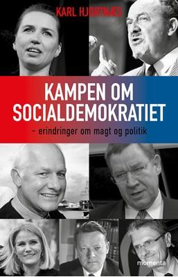 Kampen om socialdemokratiet Kart Hjortnæs 9788793622081