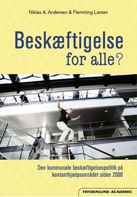 Beskæftigelse for alle? Niklas A. Andersen, Flemming Larsen 9788772160726