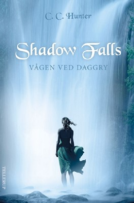 Shadow Falls #2: Vågen ved daggry C. C. Hunter 9788758813912