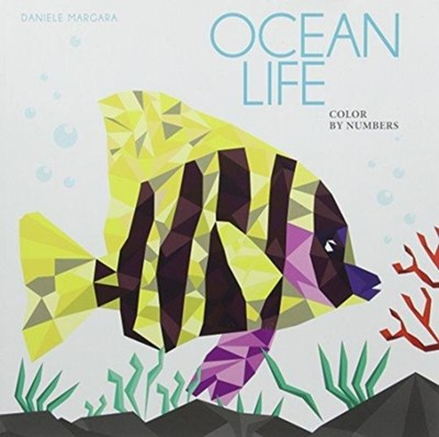 Ocean Life: Color by Numbers Geometrical Artworks Daniele Margara 9788854411296
