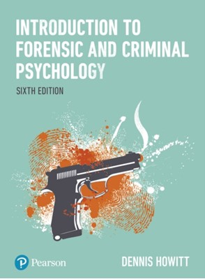 Introduction to Forensic and Criminal Psychology Dennis Howitt 9781292187167