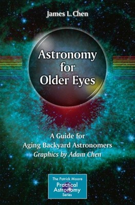 Astronomy for Older Eyes James L. Chen 9783319524122