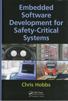 Embedded Software Development for Safety-Critical Systems Chris (QNX Software Systems Hobbs 9781498726702