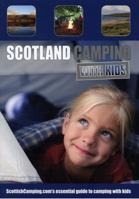 Scotland Camping with Kids Andrew Thomson 9780955304934