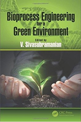 Bioprocess Engineering for a Green Environment  9781138035973