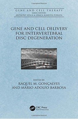 Gene and Cell Delivery for Intervertebral Disc Degeneration  9781498799409