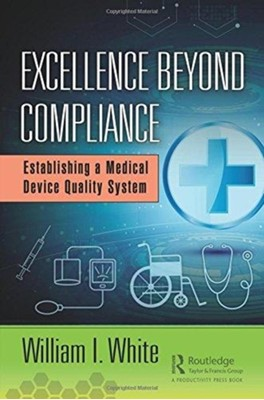 Excellence Beyond Compliance William I. White 9781138491472