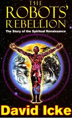 The Robots' Rebellion David Icke 9781858600222