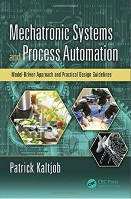 Mechatronic Systems and Process Automation Patrick O. J. (Ecole Nationale Superieure Polytechnique Kaltjob, Patrick O. J. Kaltjob 9780815370796