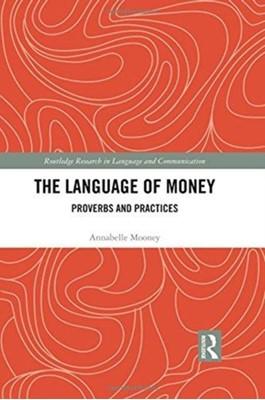 The Language of Money Annabelle (Roehampton University Mooney 9781138219236
