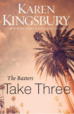 The Baxters Take Three Karen Kingsbury 9780310342670