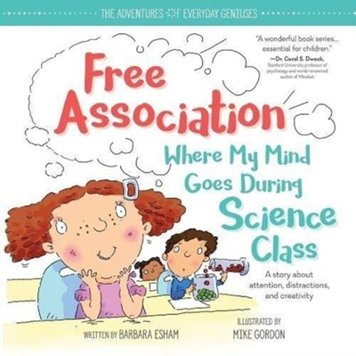 Free Association Where My Mind Goes During Science Class Barbara Esham 9781492669951
