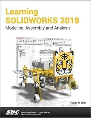 Learning SOLIDWORKS 2018 Randy Shih 9781630571450