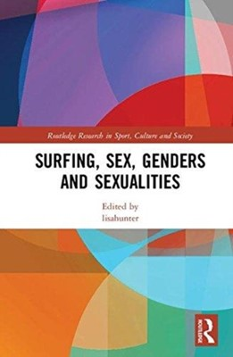 Surfing, Sex, Genders and Sexualities  9781138708129