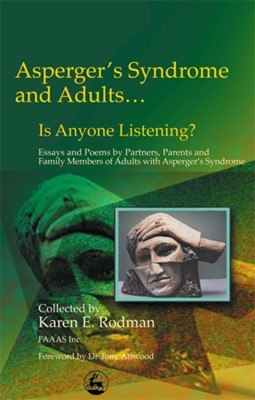 Asperger Syndrome and Adults... Is Anyone Listening? Karen E. Rodman, Karen Rodman 9781843107514