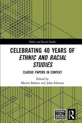 Celebrating 40 Years of Ethnic and Racial Studies  9780815399544
