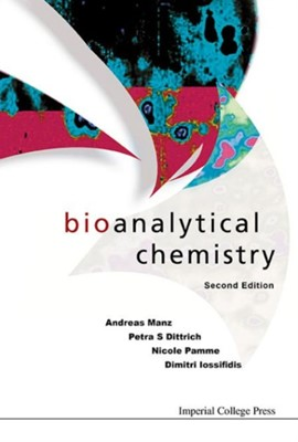 Bioanalytical Chemistry Nicole Pamme, Andreas Manz, Petra S. Dittrich, Dimitri Iossifidis 9781783266722