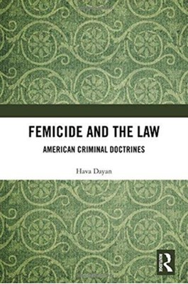 Femicide and the Law Hava Dayan 9781138572690