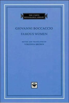 Famous Women Giovanni Boccaccio 9780674003477