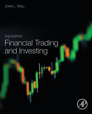 Financial Trading and Investing John L. (LUISS University in Rome Teall 9780128111161