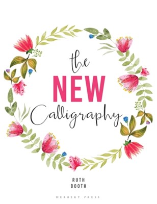 The New Calligraphy Ruth Booth 9781912217342