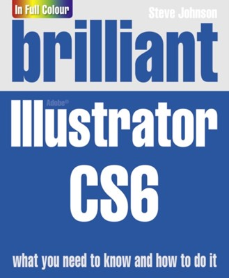 Brilliant Illustrator CS6 Steve Johnson 9780273773382