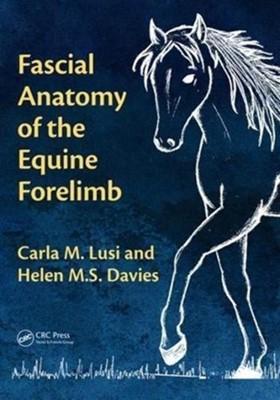 Fascial Anatomy of the Equine Forelimb Carla M. Lusi, Helen M.S. Davies 9780815387381