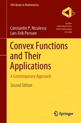 Convex Functions and Their Applications Lars-Erik Persson, Constantin P. Niculescu 9783319783369