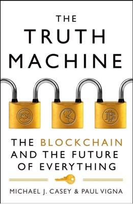 The Truth Machine Michael J. Casey, PAUL VIGNA 9780008301774