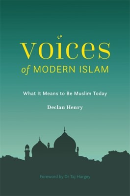Voices of Modern Islam Declan Henry 9781785924019