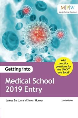 Getting into Medical School 2019 Entry Simon Horner, James Barton 9781911067825
