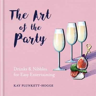 The Art of the Party Kay Plunkett-Hogge 9781784724634