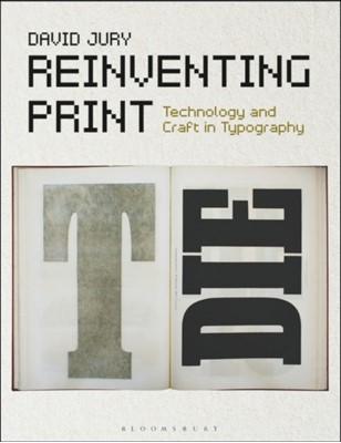 Reinventing Print David (Anglia Ruskin University Jury 9781474262699